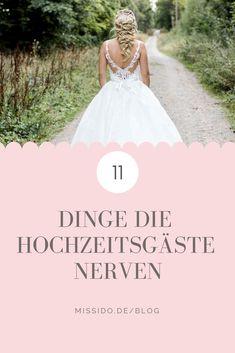 Die 11 Dinge, die Eure Hochzeitsgäste nerven könnten. #heiraten #hochzeit #hochzeitsideen #hochzeitsplanung #braut #brautkleid