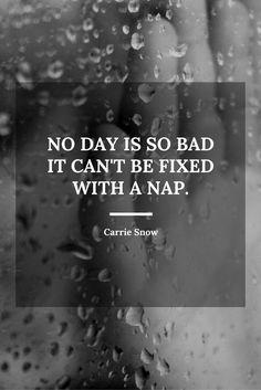 No day is so bad it can't be fixed with a nap. #quote #sleep
