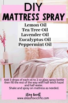 Try this combination of essential oils to make a mattress spray. Place lemon, tea tree, lavender, eucalyptus and peppermint in a spray bottle with water and witch hazel. Kill germs and make your room smell good. Use these oils in a diffuser as well