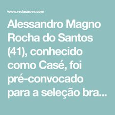 Alessandro Magno Rocha do Santos (41), conhecido como Casé, foi pré-convocado para a seleção brasileira de basquete 3x3 que irá disputar o mundial master em 2019. A competição acontece em Cancún, no México, em fevereiro do ano que vem. A falta de verbas públicas e patrocínios ainda impedem participar.