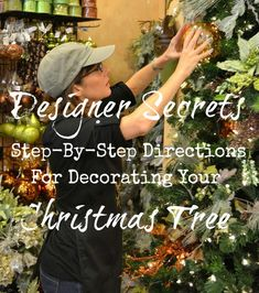 Step by step directions from Christmas designers for how to decorate a Christmas Tree