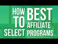 How To Select The Best Affiliate Programs For Affiliate Marketing