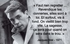 Jacques Brel (1929-1978) - «non rien de rien, je ne regrette rien» -