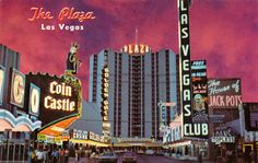 PLAZA HOTEL LAS VEGAS NEVADA.  Still going strong after all these years.