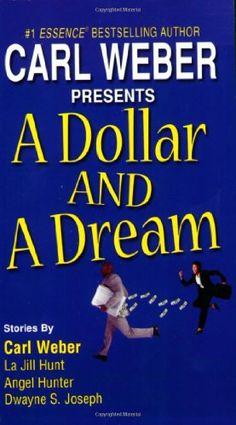A Dollar And A Dream by Carl Weber,http://www.amazon.com/dp/0758207565/ref=cm_sw_r_pi_dp_0Urbsb13S6VBDKG5