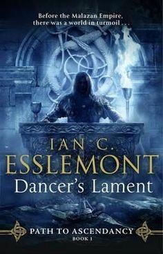 EBook Dancer's Lament: Path to Ascendancy Book 1 Author Ian C Esslemont, Fantasy Book Reviews, Fantasy Books, Fantasy Art, The Script, Love Book, Book 1, Fantasy Faction, Prince, Price Book