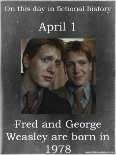 Names: Fred Weasley; George Weasley - Birthdate: April 1, 1978 - Sun Sign: Aries, the Ram - Animal Sign: Earth Horse
