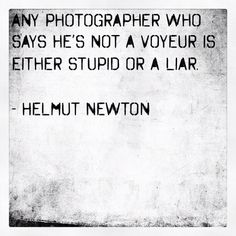 QUOTE (@katja_anderson). HELMUT NEWTON. -repinned from Los Angeles County, California photographer http://LinneaLenkus.com #portraitphotography