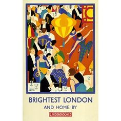 """Brightest London and Home By Underground; by Horace Taylor, """"Some London Underground posters celebrated the glamorous and decadent pursuits on offer to the city's more fortunate residents.in London."""" Caption at link A4 Poster, Retro Poster, Kunst Poster, Poster Prints, Art Print, Poster Series, Vintage London, London Underground, Underground Tube"""
