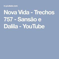 Nova Vida - Trechos 757 - Sansão e Dalila - YouTube