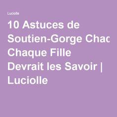 10 Astuces de Soutien-Gorge Chaque Fille Devrait les Savoir | Luciolle