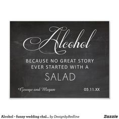 Alcohol - funny wedding chalkboard sign