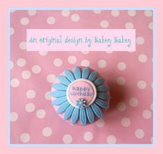 Bakey Bakey Happy Birthday Daisy Cupcake by Bakey Bakey, via Flickr