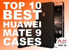 Top 10 Best Cases for the Huawei Mate 9 – January 2017 #Android #news #Google #Smartphones
