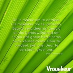 Vrouekeur | Vrouekeur-aanhalings Afrikaans Quotes, Daily Bread, Life Quotes, Advice, Sayings, Cards, Patience, Quotes About Life, Quote Life