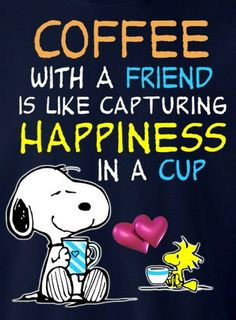 Coffee with a friend is like luck in a cup. -Snoopy & Woodstock Source by chrissyr Peanuts Cartoon, Peanuts Snoopy, Snoopy Cartoon, Snoopy Quotes, Peanuts Quotes, Good Morning Friends, Good Morning Snoopy, Charlie Brown And Snoopy, Charlie Brown Quotes