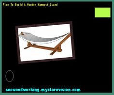 Plan To Build A Wooden Hammock Stand 192412 - Woodworking Plans and Projects!