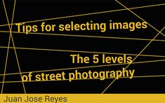 The five levels of street photography   street photography tips for editing