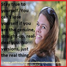 Stay true to yourself. You can't lose yourself if you are the genuine, straight-up, real-deal you. No versions, just the real thing.  #p2pdevelopment