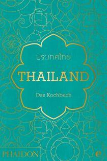 Kochbuch von Jean-Pierre Gabriel: Thailand. Das Kochbuch.