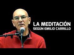 LA MEDITACIÓN según Emilio Carrillo - YouTube