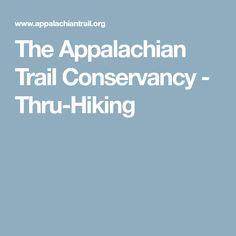 The Appalachian Trail Conservancy - Thru-Hiking