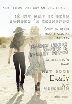 Sê my wat is reën sonder 'n reënboog, sout en… Besties, Bff, Afrikaanse Quotes, Friend Friendship, Qoutes, Best Friends, Africa, Coffee, Sayings