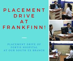 Placement Drive of Fortis Healthcare at our South Ex Center. We wish best of luck to all our students. #frankfinn_cases , #frankfinn_feedbacks, frankfinn_reviews