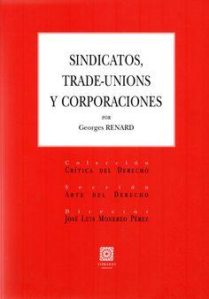 Sindicatos, trade-unions y corporaciones/ Georges Renard (Comares, 2014) / HD 8538.5 R41