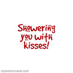 Showering you with kisses. Click the middle of the wording.