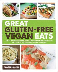 Great Gluten-Free Vegan Eats: Amazon.de: Allyson Kramer: Fremdsprachige Bücher
