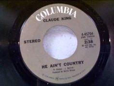 "Claude King ""He Ain't Country"""