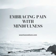 Is it better to ignore pain or to welcome it?