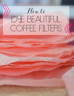 How to Dye plain ole white coffee filters so you can make some gorgeous coffee filter flowers!  It's simpler than you think. Bunn Coffee, Joe Coffee, Espresso Coffee, Coffee Filter Crafts, Coffee Crafts, Coffee Filters, Coffee Break, Morning Coffee, Walmart Coffee Makers