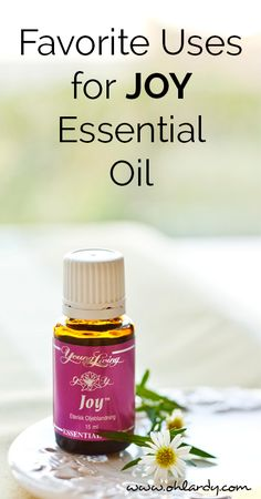 Favorite Uses for Joy Essential Oil Joy is my NEW favorite oil! My brain fog has lifted, my memory is returning and I feel on top of the world!