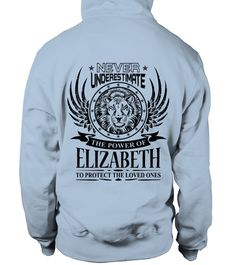 # ELIZABETH NEVER UNDERESTIMATE .  ELIZABETH NEVER UNDERESTIMATE  A GIFT FOR THE SPECIAL PERSON  It's a unique tshirt, with a special name!   HOW TO ORDER:  1. Select the style and color you want:  2. Click Reserve it now  3. Select size and quantity  4. Enter shipping and billing information  5. Done! Simple as that!  TIPS: Buy 2 or more to save shipping cost!   This is printable if you purchase only one piece. so dont worry, you will get yours.   Guaranteed safe and secure checkout via…