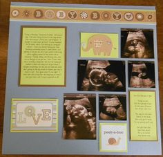 ultrasound scrapbook w/poem.... This is a cute idea... BUT LOOK AT THAT FACE ULTRASOUND. OMG. FREAKY!!!