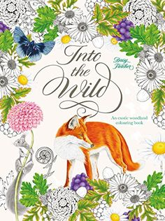 Into The Wild An Exotic Woodland Coloring Book By Daisy