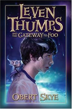Leven Thumps and the Gateway to Foo (Leven Thumps, #1) by Obert Skye