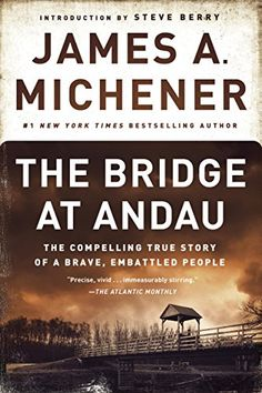 The Bridge at Andau: The Compelling True Story of a Brave, Embattled People by James A. Michener