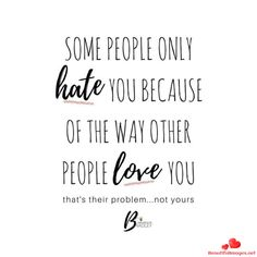Hater Quotes Words for the Haters in Your Life - Single Parent Quotes - Ideas of Single Parent Quotes - Love and Hate. Some people only hate you because of the way other people love you. Hate You Quotes, Quotes About Haters, Quotes For Kids, Quotes To Live By, Hater Quotes, People Use You Quotes, Love My Parents Quotes, Girl Quotes, Miserable People Quotes