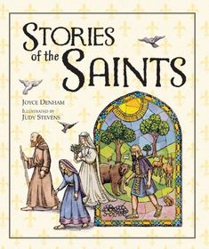 Stories of the Saints: Joyce Denham, Judy Stevens: 9781557255341: Amazon.com: Books