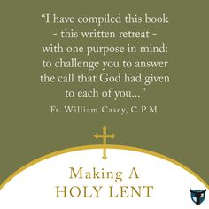 "In these compelling pages, EWTN host Fr. Bill Casey turns our attention to Jesus in brief reflections on topics ranging from the Real Presence of Jesus in the Eucharist to the role that the Blessed Virgin Mary plays in every healthy prayer life.  Get your copy of ""Making a Holy Lent"" from our online shop."