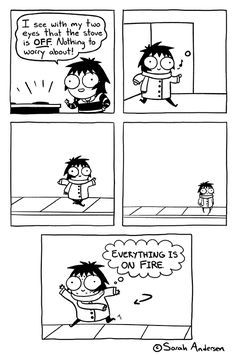 Me the other day. No fire, just left my glasses there, haha by Sarah Andersen