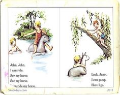 Janet and John or was it Alice and Gerry for you at school. Take a look at the memories of these early learning books. John One, Janet And John Books, First Reading Books, Family Tree Book, Those Were The Days, I Remember When, My Childhood Memories, My Horse, My Ride