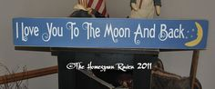 I Love You To The Moon and Back Primitive Wood by thehomespunraven, $36.00