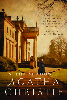 In the Shadow of Agatha Christie by Leslie S. Klinger A fun collection of early crime fiction from authors around the world. Received free from NetGalley