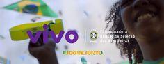 """Vivo convida brasileiros a se conectarem à Seleção em """"Jogue Junto"""""""