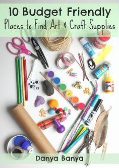 10 Budget Friendly Places to Find Art & Craft Supplies - Danya Banya