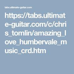 https://tabs.ultimate-guitar.com/c/chris_tomlin/amazing_love_humbervale_music_crd.htm